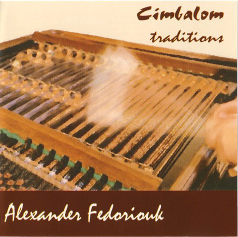 Alexander Fedoriouk - Cimbalom tradition (2000) [MP3] | Folk