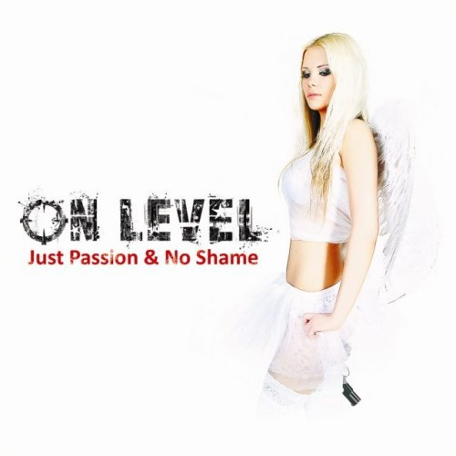 On Level - Just Passion & No Shame (2012) [MP3] | Sleaze Glam Rock / Hard Rock