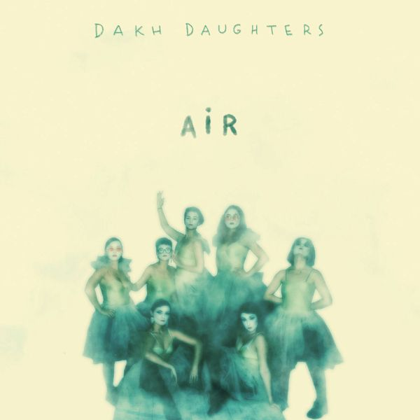 Dakh Daughters - Air (2019) [] | Cabaret / Ethno-Folk